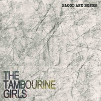 The Tambourine Girls - Blood and Bones