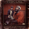 Yasiin Gaye - I Want You 'Til The Summertime
