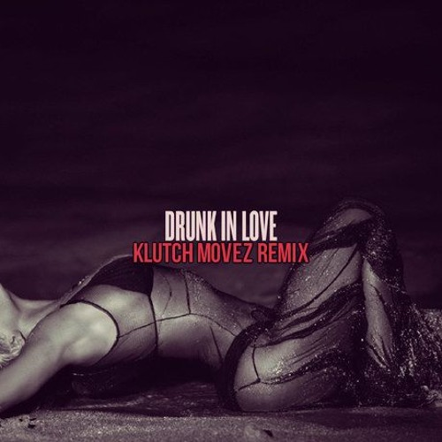 "KLUTCH MOVEZ - ""DRUNK IN LOVE"" (PHILLYTRAP REMIX) DL IN DESCRIPTION"