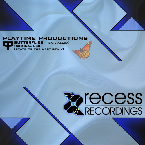 Playtime Productions (Ft. Alexa) - Butterflies (State of the Hart Remix)