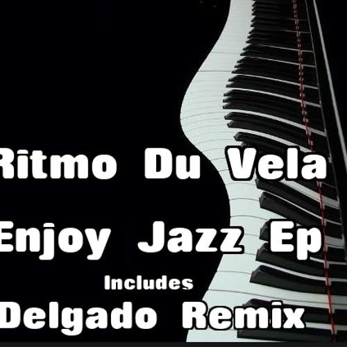 Enjoy Jazz-Ritmo Du Vela (DELGADO REMIX)