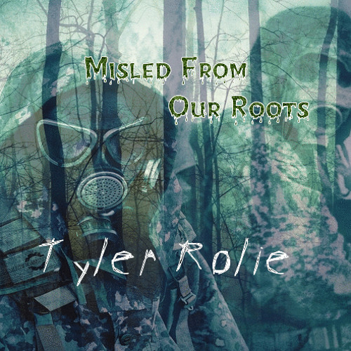 - Tyler Rolie - Misled From Our Roots (Indie/Trap) Hd [Free Download!]-