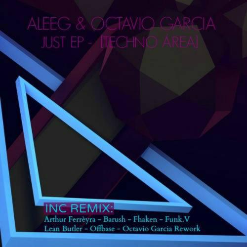 Aleeg, Octavio García - Just (Original Mix) [Techno Area]
