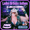 LADIES BIRTHDAY ANTHEM - LIL JON & DJ KONTROL (FREE DOWNLOAD)