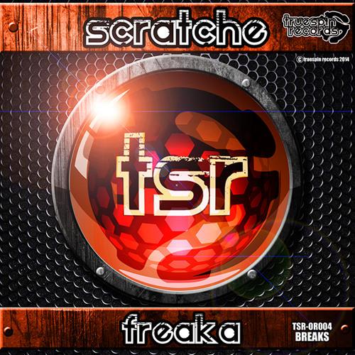 Scratche - Freaka ( Original Mix ) TSR - OR004 * #40 on Top 100 Trackitdown.net