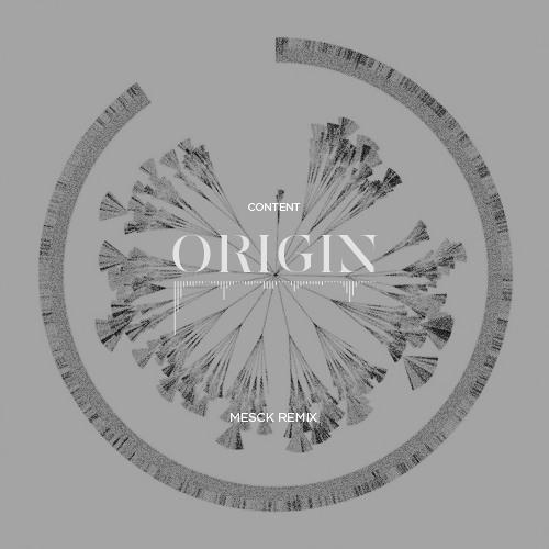 Content - Origin [Mesck Remix]