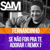 Fernandinho - Se Não For Pra Te Adorar (Sam Nunnes Remix) Portada del disco
