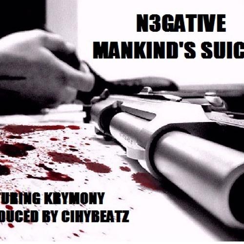 Mankind's Suicide Feat. Krymony Prod. Cihybeatz The Slayer