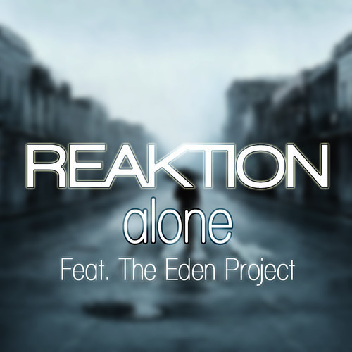 Reaktion ft. The Eden Project - Alone [FREE DOWNLOAD]