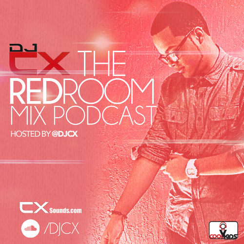 """""""The Red Room Mix Podcast"""" Mixed By DJCX-Feb 2014"""
