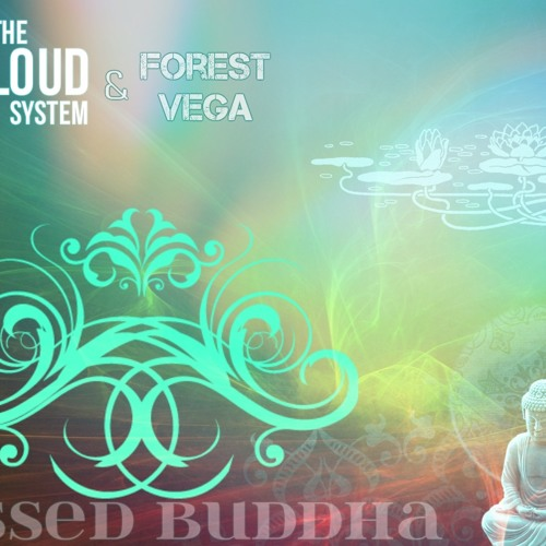 TheLoudSystem & Forest Vega - Blessed Buddha
