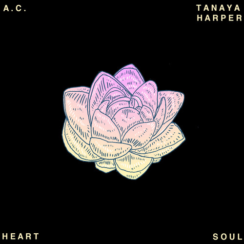 A.C. x Tanaya Harper - Heart x Soul
