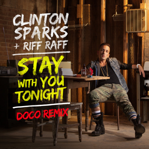 Clinton Sparks ft. RiFF RAFF- Stay With You Tonight (DOCO Remix)
