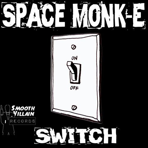 Space Monk-E - Switch **NOW AVAILABLE ON BEATPORT**
