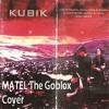 KUBIK - Mungkin Aku Tiba Esok Lusa (M.A.T.E.L) cover by The GobloX