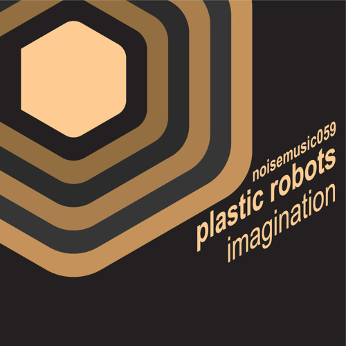 Plastic Robots - Imagination (Original Mix) ON BEATPORT