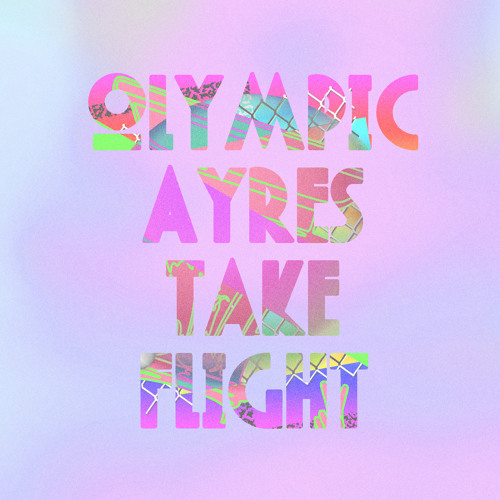 Olympic Ayres - Take Flight