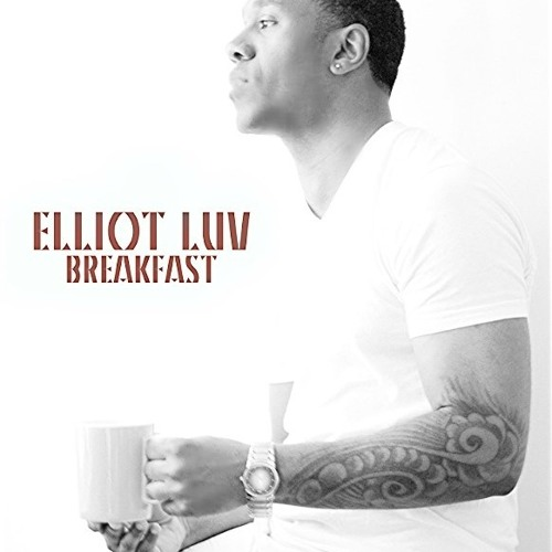 Breakfast ( Jazz Mix )-  Elliot Luv