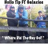 Where Did The Day Go? MyWay FT Galaxiee ( Prod By Dyslo )