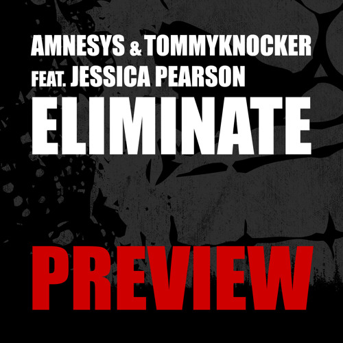 Amnesys & Tommyknocker feat. Jessica Pearson - Eliminate (Out on 25 March)