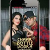 Chaar Botal Vodka Feat. Yo Yo Honey Singh, Sunny Leo(Ragini MMS 2).audio Mp3