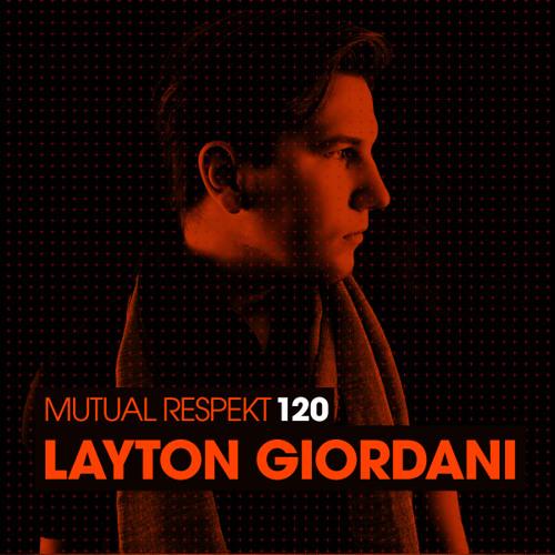 Mutual Respekt 120 with Layton Giordani