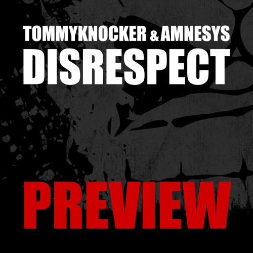 Tommyknocker & Amnesys - Disrespect (Out on 25 March)