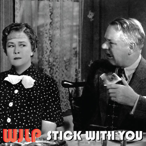 Stick With You