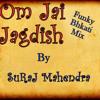 Om Jai Jagdish Funky Bhakti mi