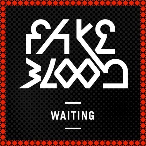 Fake Blood - Waiting