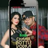 Chaar Bottle Vodka - Honey Singh & Sunny Leoni - Ragini MMS 2