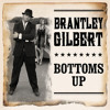 Brantley Gilbert - Bottoms Up