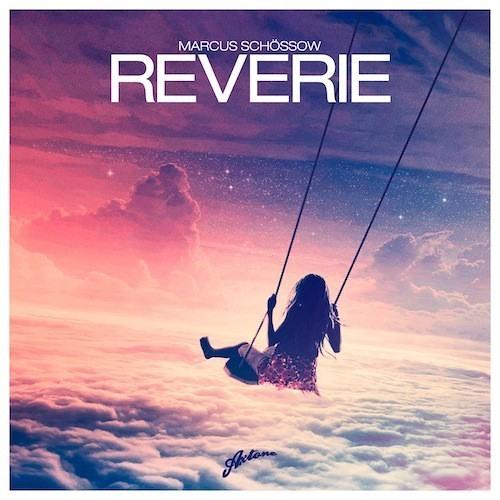Reverie by Marcus Schossow (Thomas Sagstad & Benjamind Remix)