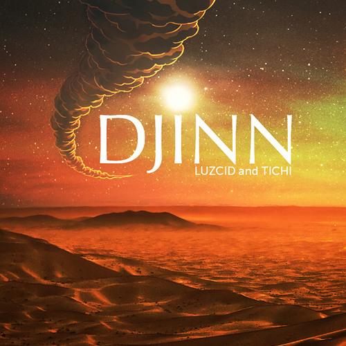 DJINN by Tichi ✖ LUZCID