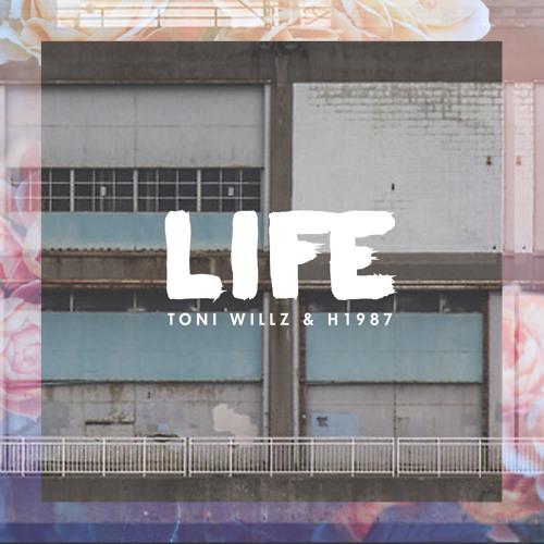 Toni Willz & H1987 - Life(Prod:H1987)