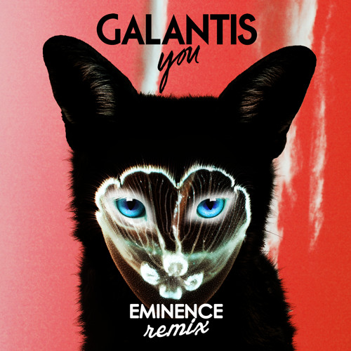 Galantis - You (Eminence Festival Remix) *Free Download*
