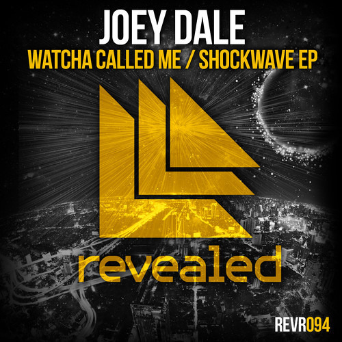 Joey Dale - Watcha Called Me (Original Mix)