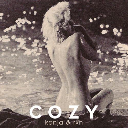 Kenja & RXN's 'COZY' Preview mix