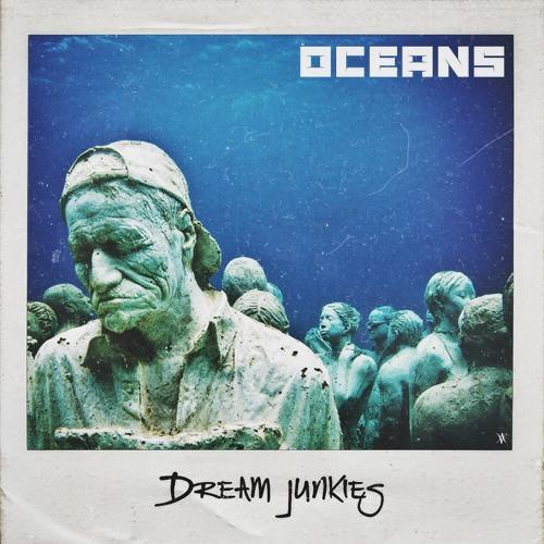 #DreamJunkies - Oceans (@BeleafMel @JohnGivez @RuslanKD)