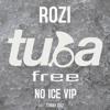 TUBAf 007 :: Rozi - No Ice VIP [FREE DOWNLOAD]