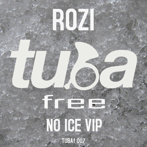 TUBAf 007 :: Rozi - No Ice VIP [FREE DOWNLOAD]