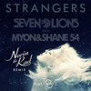 Seven Lions with Myon & Shane 54 feat. Tove Lo - Strangers (Norin & Rad Remix)