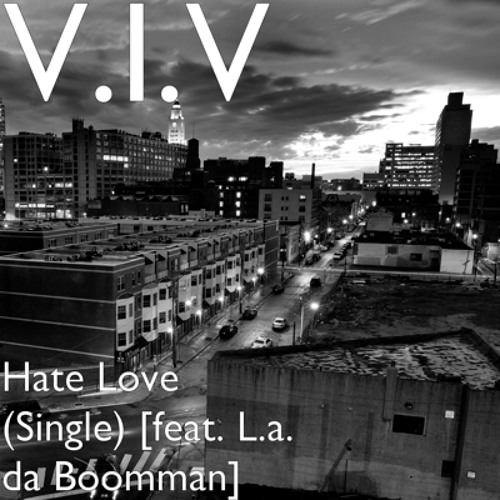 V.I.V FEAT. L.A. DA BOOMMAN - HATE LOVE (SINGLE)