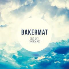 Bakermat - One Day (Vandaag) (Original Mix)