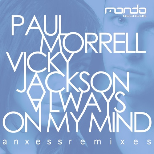 Paul Morrell feat. Vicky Jackson - Always On My Mind (Anxess Dub Mix)