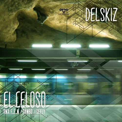 DELSKIZ- El Celoso (Original Mix)