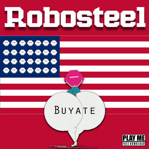 Robosteel - Buyate (Original Mix) [Play Me Free]