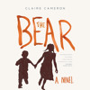 The Bear by Claire Cameron, Read by Cassandra Morris - Audiobook Excerpt