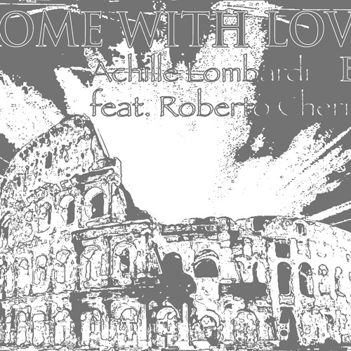 Achille Lombardi - Rome With Love(Max Ferrante Pop Out Mix)