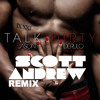 Jason Derulo ft 2 Chainz - Talk Dirty (Scott Andrew Bounce Remix) FREE DOWNLOAD